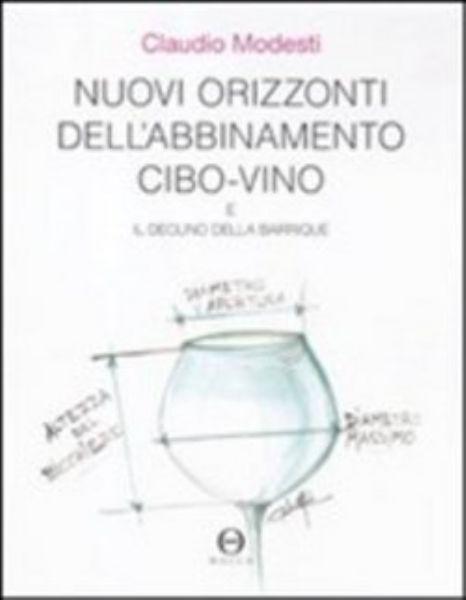 Nuovi orizzonti dell'abbinamento cibo-vino e il declino della barrique